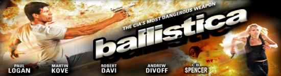 Ballistica – Die gefährlichste Waffe des CIA