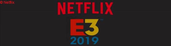 E3 - Streaming-Anbieter Netflix kommt zur Messe