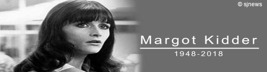 Gute Reise Lois Lane - Margot Kidder gestorben