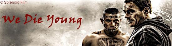 We Die Young - Ab Mai auf DVD und Blu-ray